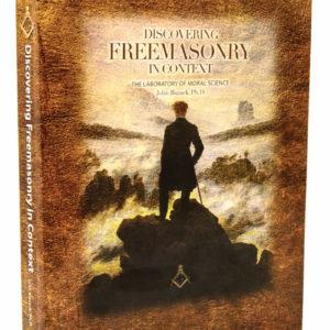 Discovering Freemasonry In Context_John W. Bizzack_Freemasons Essay