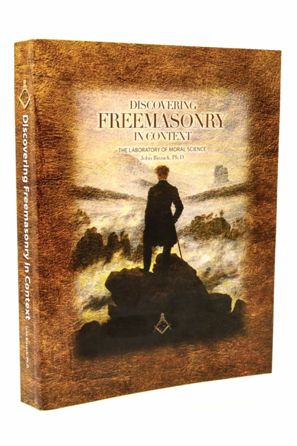 Discovering Freemasonry In Context_John W. Bizzack_Freemasons Essay