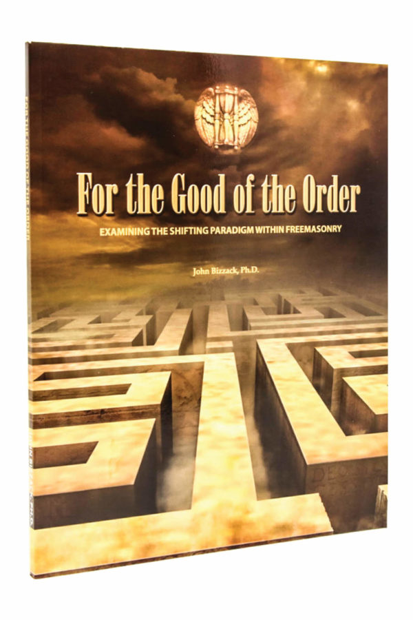 For the Good of the Order_John W. Bizzack_Freemasons Book