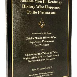 Notable Men in Kentucky History Who Happened to be Freemasons_John W. Bizzack_Freemasons Book
