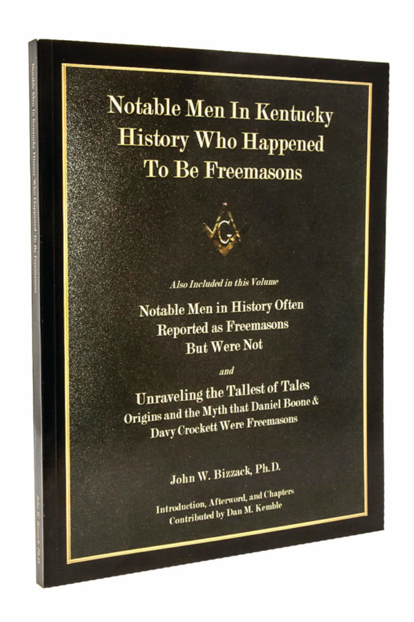 Notable Men in Kentucky History Who Happened to be Freemasons_John W. Bizzack_Freemasons Book